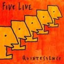 Quintessence/Five Live