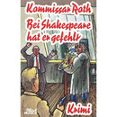 Kommissar Roth: Bei Shakespeare hatte er gefehlt/Kommissar Roth