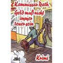 Kommissar Roth: Geld muss nicht immer teuer sein/Kommissar Roth