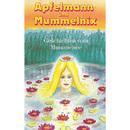 Geschichten vom Mummelsee/Apfelmann und Mummelnix