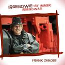Irgendwie ist immer irgendwas/Frank Zander