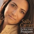 Du bist mein Problem/Sally Carter