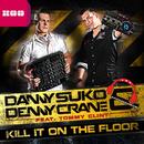 Kill It On the Floor (feat. Tommy Clint) (Remixes)/Danny Suko
