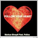 Follow Your Heart (feat. Polina)/Markus Binapfl