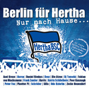 Nur nach Hause ... 20 Jahre Hertha BSC Hymne - Jubiläumsaufnahme/Berlin für Hertha