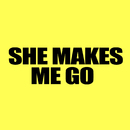 She Makes Me Go/Always On Top