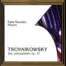 Tschaikowsky: Die Jahreszeiten/Kalle Randalu