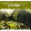 Musical Travel Guide: Traditional Songs of the Incas/Yurac Malki