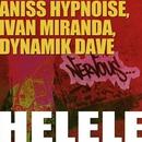 Helele/Aniss Hypnoise, Ivan Miranda, Dynamik Dave