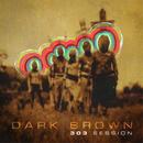 303 Session/Dark Brown