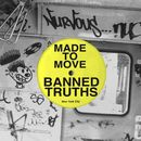 Banned Truths/Made To Move