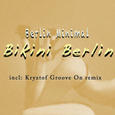 Bikini Berlin (Remixes)/Berlin Minimal