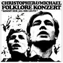 Kommt her all ihr Leute/Christopher & Michael