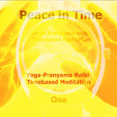Peace in Time - Yoga-Pranayama-Reiki-Timebased Meditation One/Peace in Time