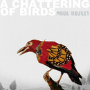 A Chattering of Birds/Paul Mosley