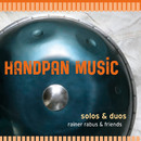 Handpan Music/Rainer Rabus & Friends