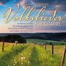 Die schönsten deutschen Volkslieder für Gitarre/Volkslieder