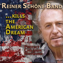 ...Kills the American Dream/Reiner Schöne Band