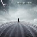 Every Single Day/Feltmann