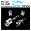 Wir sind am Ende [Eve of Destruction]/Christopher & Michael