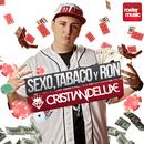 Sexo, Tabaco y Ron/Cristian Deluxe