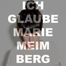 Ich glaube/Marie Meimberg