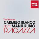 Ragazza [feat. Manu Rubio] (The Remixes)/Carmelo Blanco
