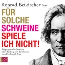 Für solche Schweine spiele ich nicht/Konrad Beikircher