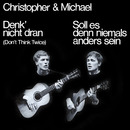 Denk nicht dran [Don't Think Twice]/Christopher & Michael