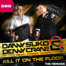 Kill It On the Floor (feat. Tommy Clint) (The Remixes)/Danny Suko