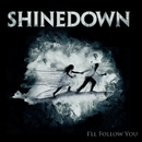 I'll Follow You (From The Warner Sound Live Room Sessions)/Shinedown
