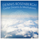 Guitar Dreams & Meditations/Dennis Rosenbergh