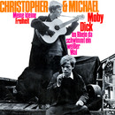 Moby Dick/Christopher & Michael