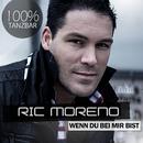 Wenn du bei mir bist/Ric Moreno