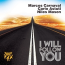 I Will Follow You/Marcos Carnaval, Carlo Astuti, Niles Mason