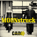 Moonstruck/CAIN