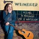 A Liad, a Freiheit und a Watschn/Weiherer