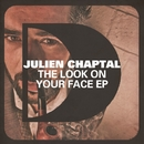The Look On Your Face EP/Julien Chaptal