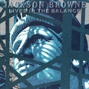 Lives In The Balance/JACKSON BROWNE