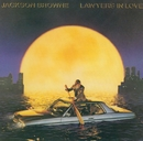 Lawyers In Love/JACKSON BROWNE