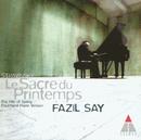 Stravinsky: Le Sacre du Printemps (Rite of Spring)/Fazil Say