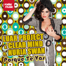 Porque Te Vas (feat. Nuria Swan)/Luar Project & Clear Mind