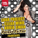 Porque Te Vas [Remixes] (feat. Nuria Swan)/Luar Project & Clear Mind