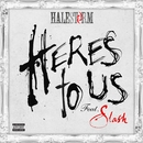 Here's To Us (feat. Slash)/Halestorm