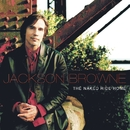 The Naked Ride Home/JACKSON BROWNE