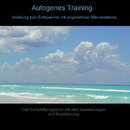 Autogenes Training - Das Komplettprogramm mit angenehmer Männerstimme/Bmp-Music