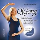 QiGong - Wohlbefinden durch Ruhe und Gelassenheit (Vol. 1)/Waltraud Kuhn