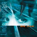 We Ran/Linda Ronstadt