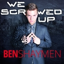 We Screwed Up (feat. Saskia K.)/Ben Shaymen