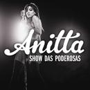 Show das Poderosas (Video Clipe)/Anitta
